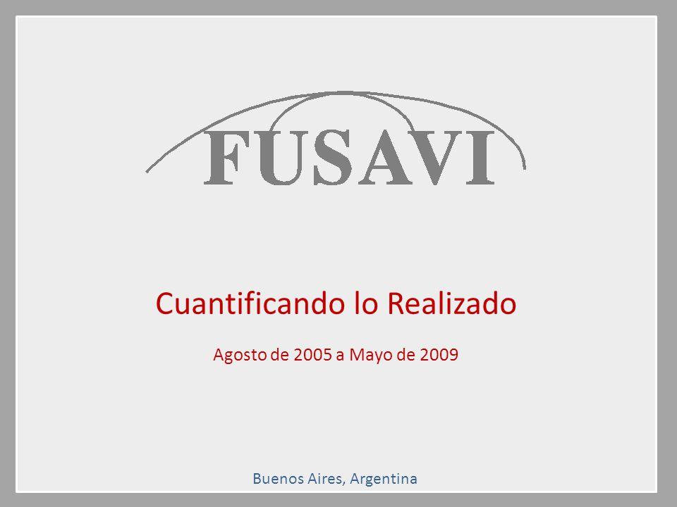 Cuantificando lo Realizado Agosto de 2005 a Mayo de 2009 Buenos Aires, Argentina