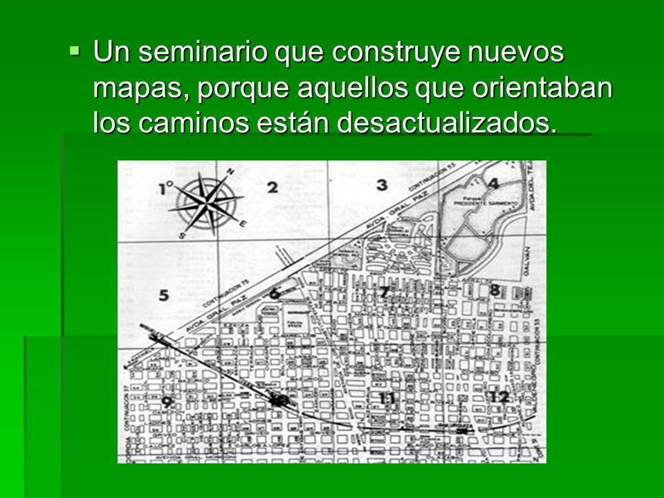 Un seminario que construye nuevos mapas, porque aquellos que orientaban los caminos están desactualizados.