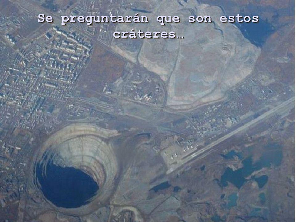 Se preguntarán que son estos cráteres…