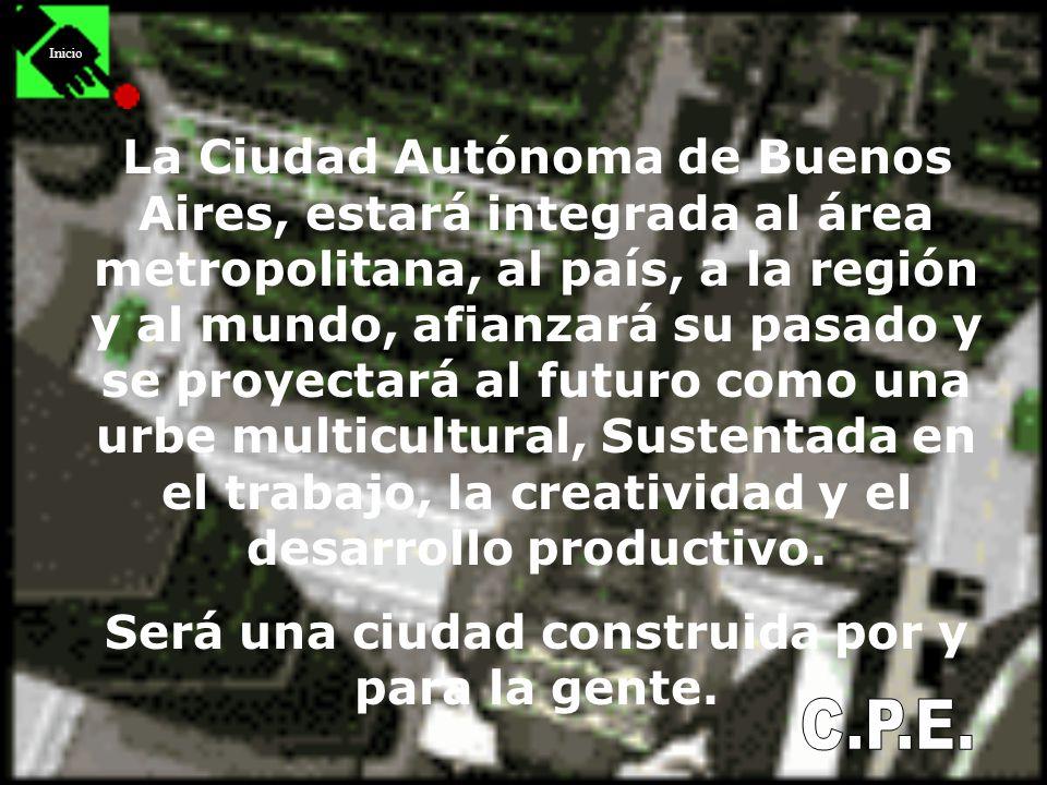 Inicio La Ciudad Autónoma de Buenos Aires, estará integrada al área metropolitana, al país, a la región y al mundo, afianzará su pasado y se proyectar