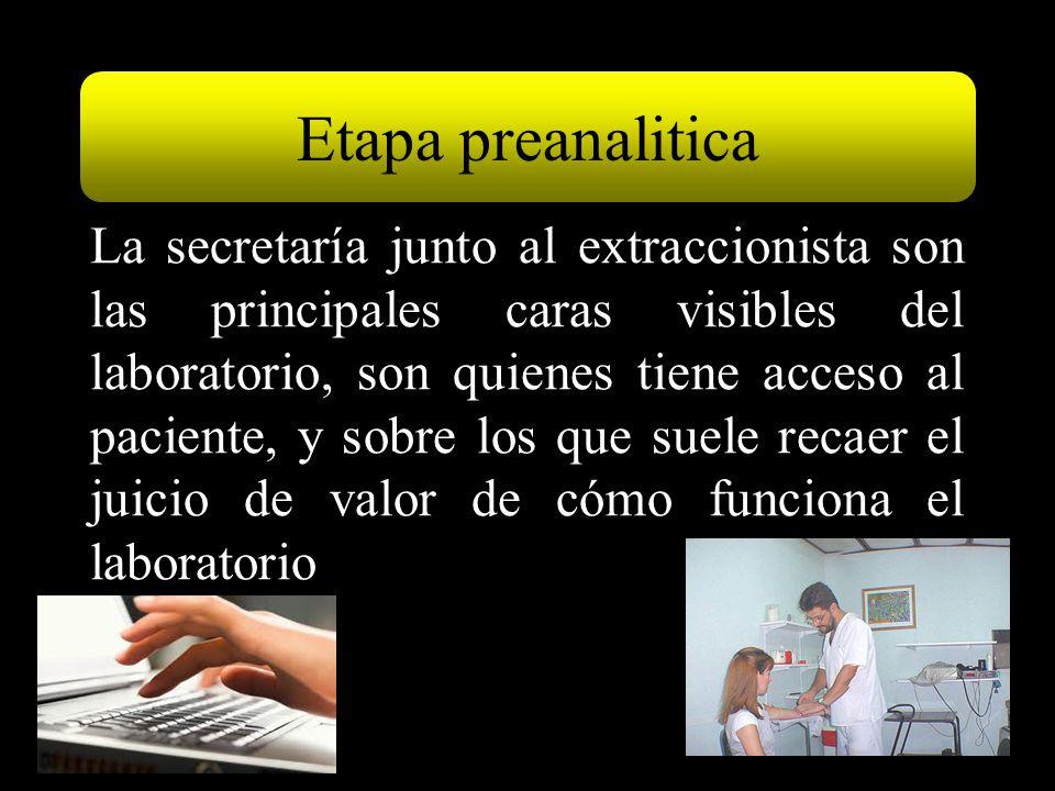 La secretaría junto al extraccionista son las principales caras visibles del laboratorio, son quienes tiene acceso al paciente, y sobre los que suele