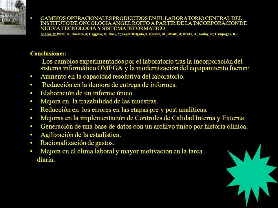 CAMBIOS OPERACIONALES PRODUCIDOS EN EL LABORATORIO CENTRAL DEL INSTITUTO DE ONCOLOGIA ANGEL ROFFO A PARTIR DE LA INCORPORACION DE NUEVA TECNOLOGIA Y S
