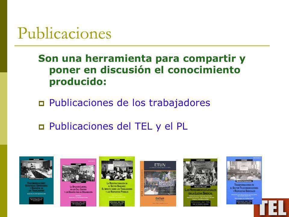 Publicaciones Son una herramienta para compartir y poner en discusión el conocimiento producido: Publicaciones de los trabajadores Publicaciones del T