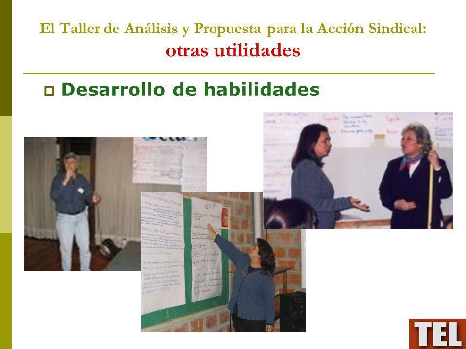El Taller de Análisis y Propuesta para la Acción Sindical: otras utilidades Desarrollo de habilidades