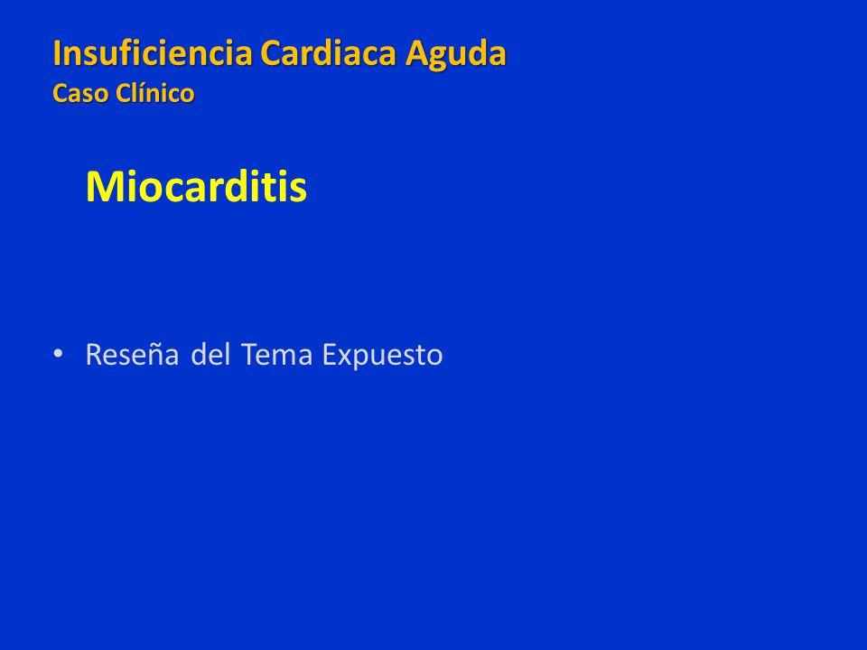Miocarditis Reseña del Tema Expuesto Insuficiencia Cardiaca Aguda Caso Clínico Insuficiencia Cardiaca Aguda Caso Clínico