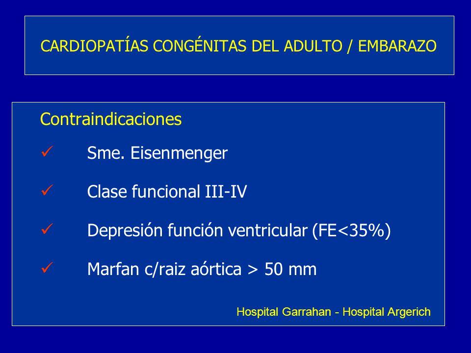 Contraindicaciones Sme. Eisenmenger Clase funcional III-IV Depresión función ventricular (FE<35%) Marfan c/raiz aórtica > 50 mm CARDIOPATÍAS CONGÉNITA
