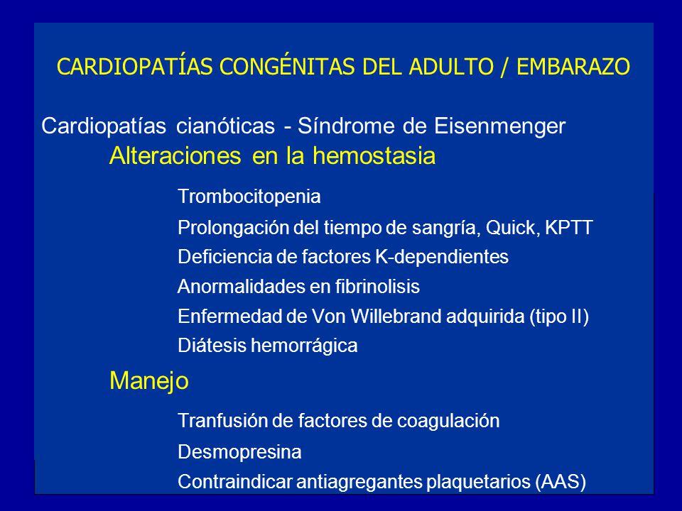 Alteraciones en la hemostasia Trombocitopenia Prolongación del tiempo de sangría, Quick, KPTT Deficiencia de factores K-dependientes Anormalidades en