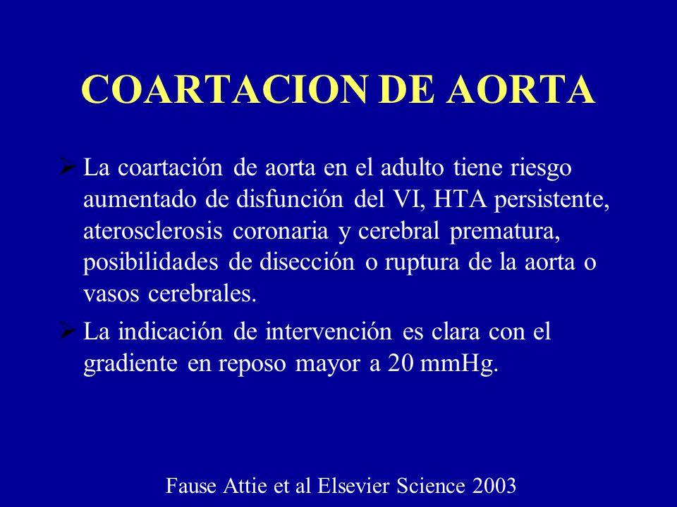 COARTACION DE AORTA La coartación de aorta en el adulto tiene riesgo aumentado de disfunción del VI, HTA persistente, aterosclerosis coronaria y cereb