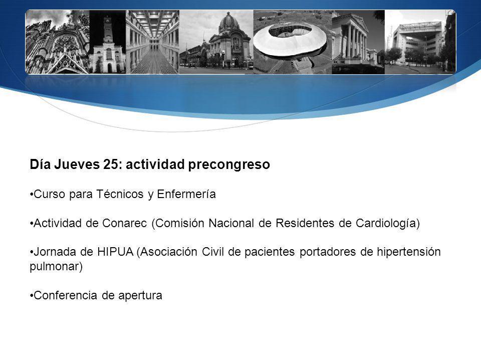 Día Jueves 25: actividad precongreso Curso para Técnicos y Enfermería Actividad de Conarec (Comisión Nacional de Residentes de Cardiología) Jornada de