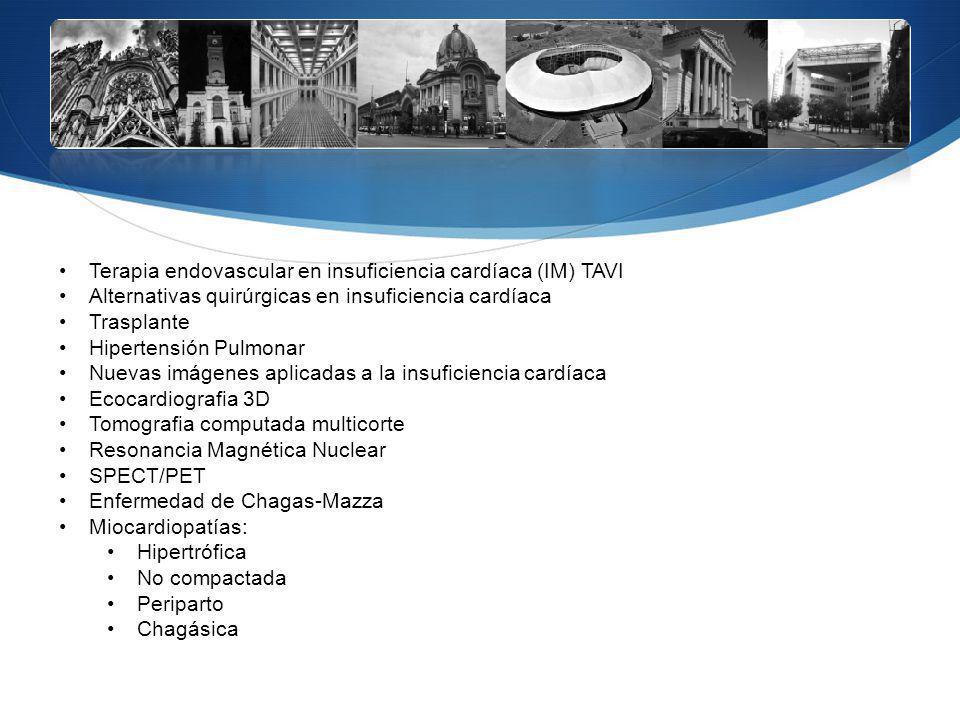 Terapia endovascular en insuficiencia cardíaca (IM) TAVI Alternativas quirúrgicas en insuficiencia cardíaca Trasplante Hipertensión Pulmonar Nuevas im