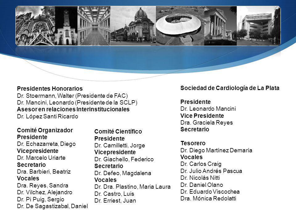Presidentes Honorarios Dr. Stoermann, Walter (Presidente de FAC) Dr. Mancini, Leonardo (Presidente de la SCLP) Asesor en relaciones Interinstitucional