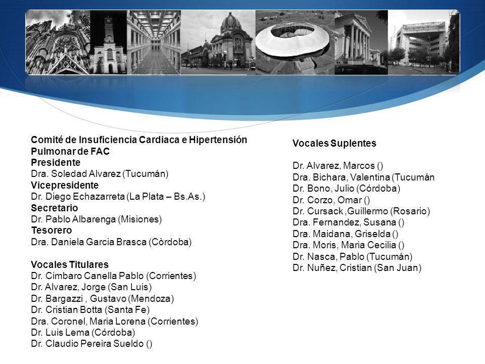Comité de Insuficiencia Cardiaca e Hipertensión Pulmonar de FAC Presidente Dra. Soledad Alvarez (Tucumán) Vicepresidente Dr. Diego Echazarreta (La Pla