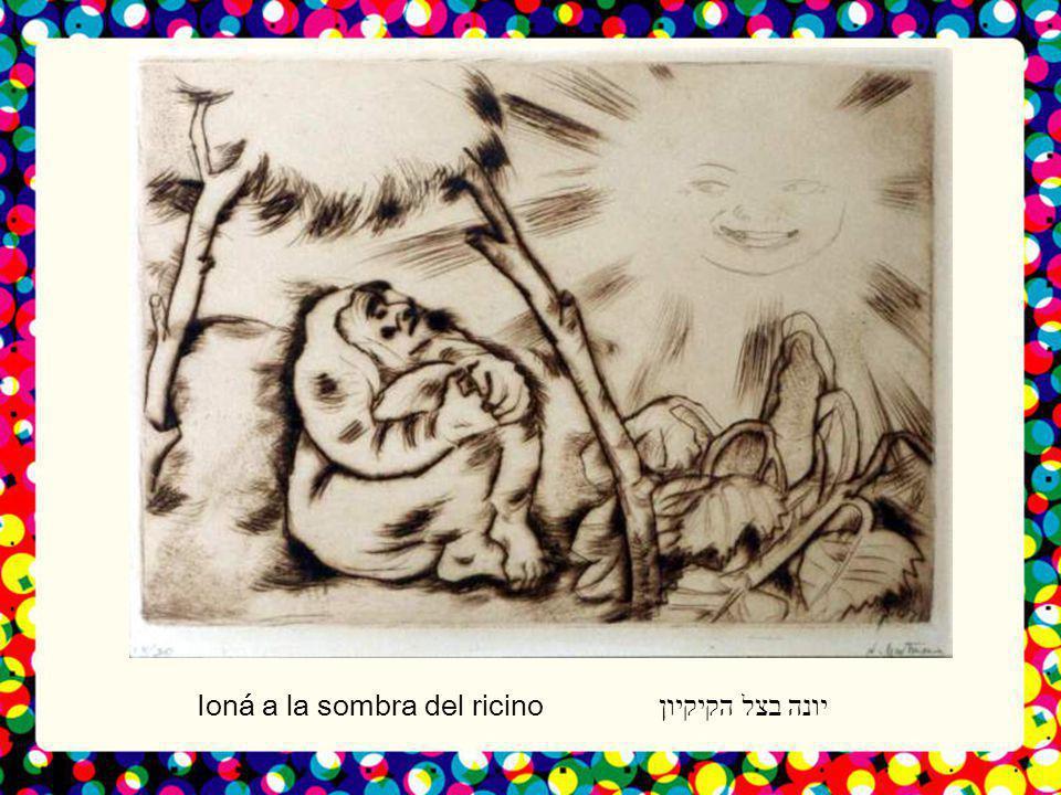 יונה בצל הקיקיון Ioná a la sombra del ricino