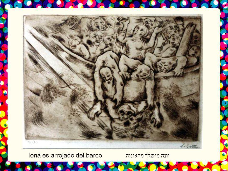 יונה מושלך מהאוניה Ioná es arrojado del barco