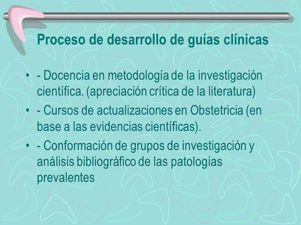 Proceso de desarrollo de guías clínicas - Docencia en metodología de la investigación científica. (apreciación crítica de la literatura) - Cursos de a