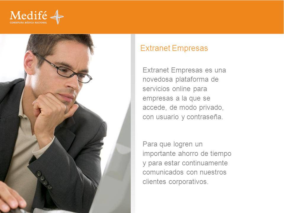Extranet Empresas Extranet Empresas es una novedosa plataforma de servicios online para empresas a la que se accede, de modo privado, con usuario y co