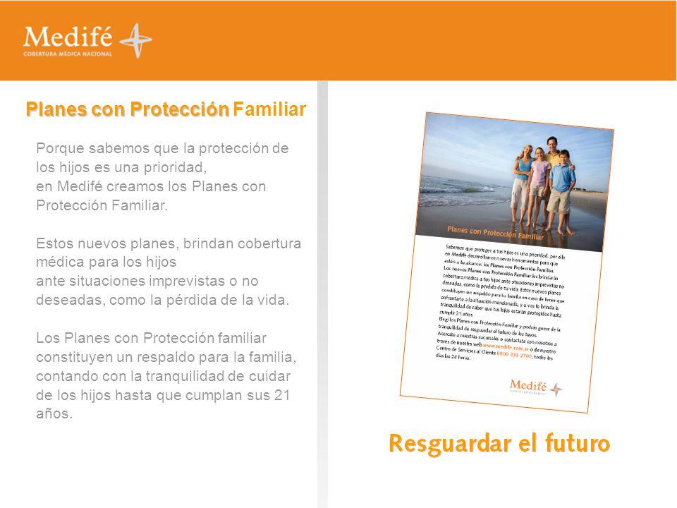 Porque sabemos que la protección de los hijos es una prioridad, en Medifé creamos los Planes con Protección Familiar. Estos nuevos planes, brindan cob