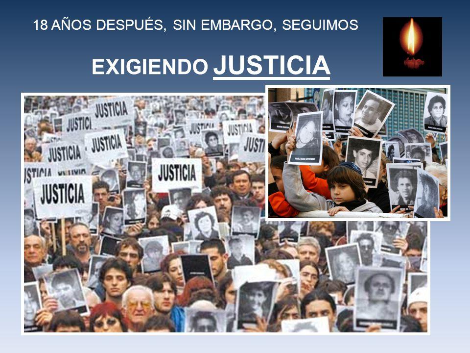 18 AÑOS DESPUÉS, SIN EMBARGO, SEGUIMOS EXIGIENDO JUSTICIA