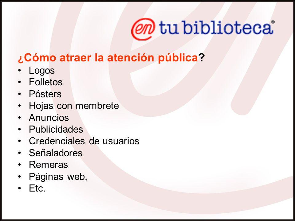 ¿ Cómo atraer la atención pública.