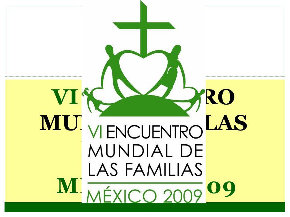 MÉXICO, 2009 VI ENCUENTRO MUNDIAL DE LAS FAMILIAS.
