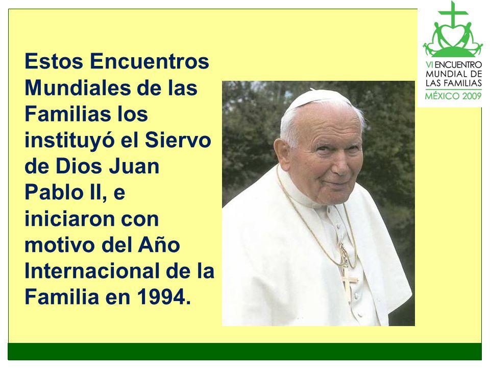 Estos Encuentros Mundiales de las Familias los instituyó el Siervo de Dios Juan Pablo II, e iniciaron con motivo del Año Internacional de la Familia e