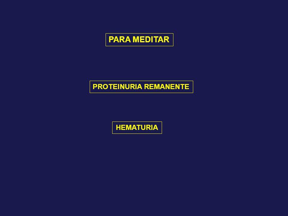 PARA MEDITAR PROTEINURIA REMANENTE HEMATURIA