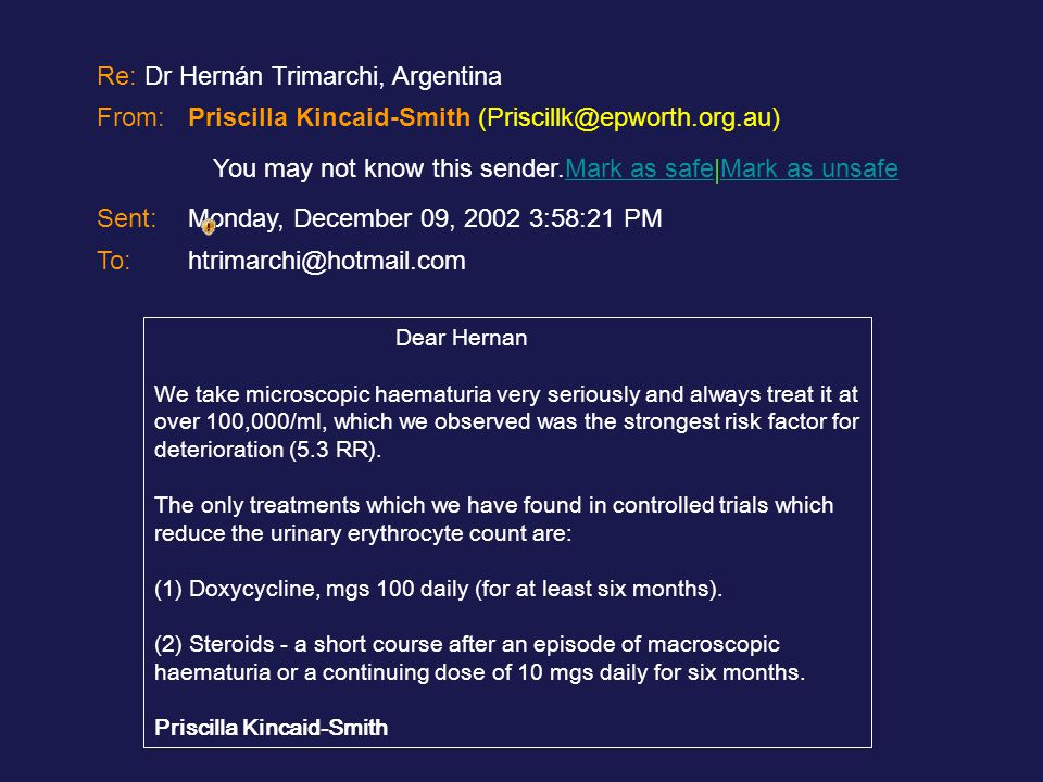 Re: Dr Hernán Trimarchi, Argentina From:Priscilla Kincaid-Smith (Priscillk@epworth.org.au) You may not know this sender.Mark as safe|Mark as unsafeMar