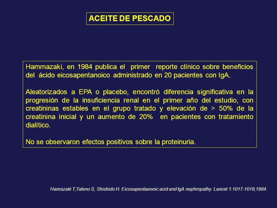 ACEITE DE PESCADO Hammazaki, en 1984 publica el primer reporte clínico sobre beneficios del ácido eicosapentanoico administrado en 20 pacientes con Ig