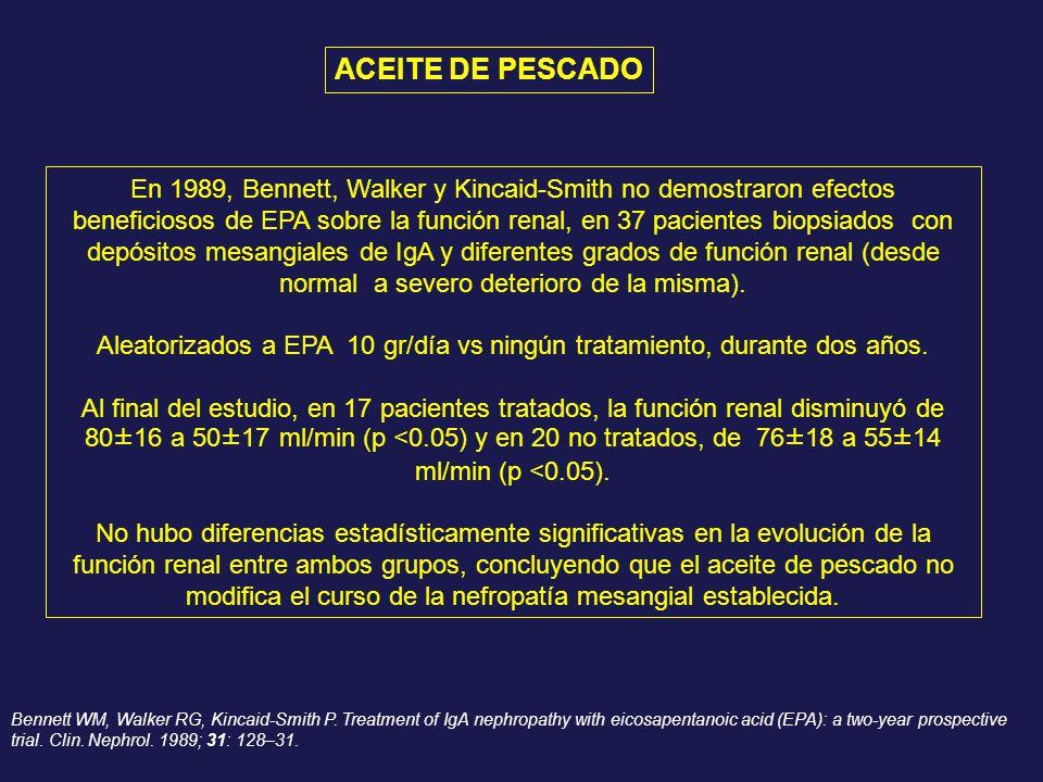 En 1989, Bennett, Walker y Kincaid-Smith no demostraron efectos beneficiosos de EPA sobre la función renal, en 37 pacientes biopsiados con depósitos m