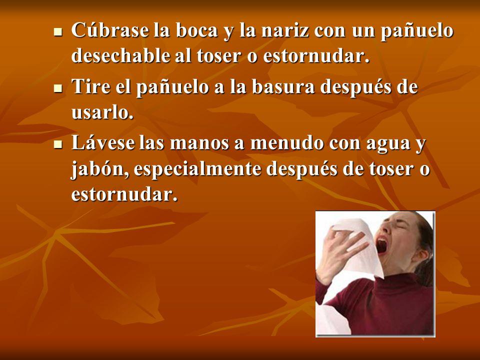 Cúbrase la boca y la nariz con un pañuelo desechable al toser o estornudar.