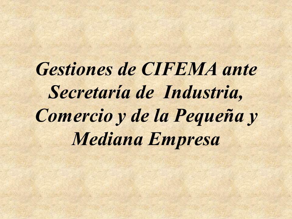 Gestiones de CIFEMA ante Secretaría de Industria, Comercio y de la Pequeña y Mediana Empresa
