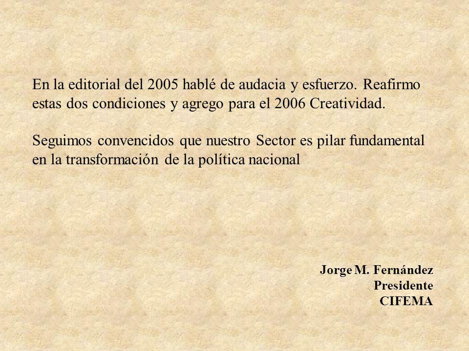 En la editorial del 2005 hablé de audacia y esfuerzo.