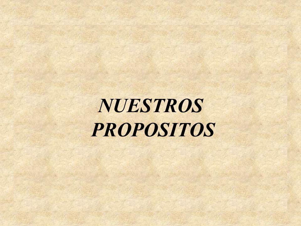 NUESTROS PROPOSITOS