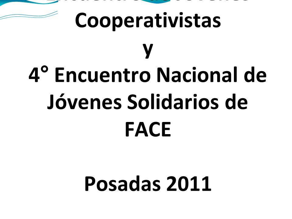 Encuentro de Jóvenes Cooperativistas y 4° Encuentro Nacional de Jóvenes Solidarios de FACE Posadas 2011