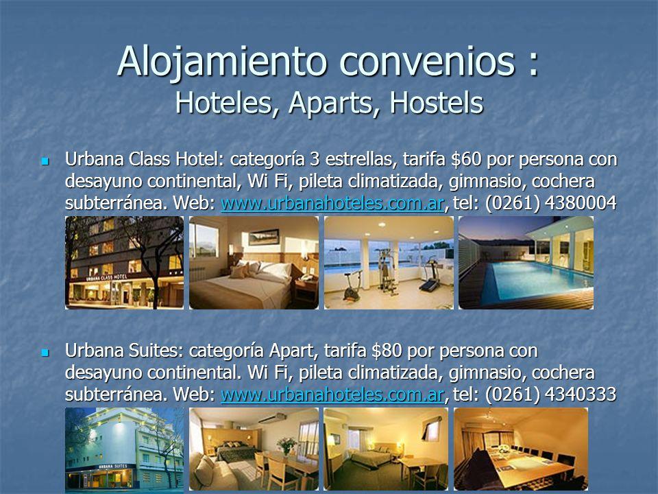Alojamiento convenios : Hoteles, Aparts, Hostels Urbana Class Hotel: categoría 3 estrellas, tarifa $60 por persona con desayuno continental, Wi Fi, pileta climatizada, gimnasio, cochera subterránea.