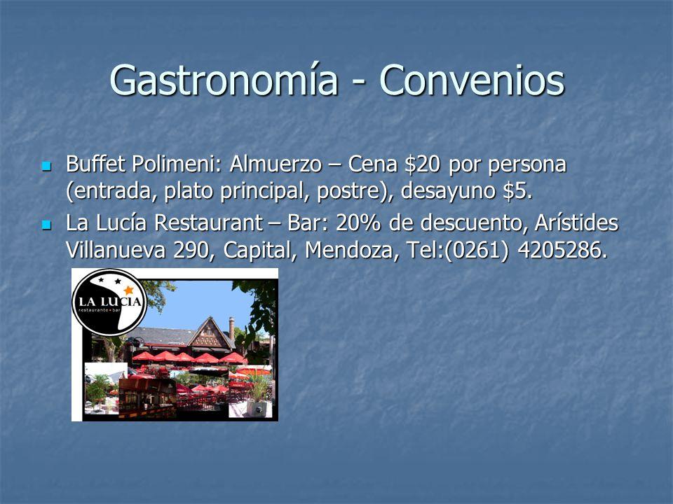 Gastronomía - Convenios Buffet Polimeni: Almuerzo – Cena $20 por persona (entrada, plato principal, postre), desayuno $5. Buffet Polimeni: Almuerzo –