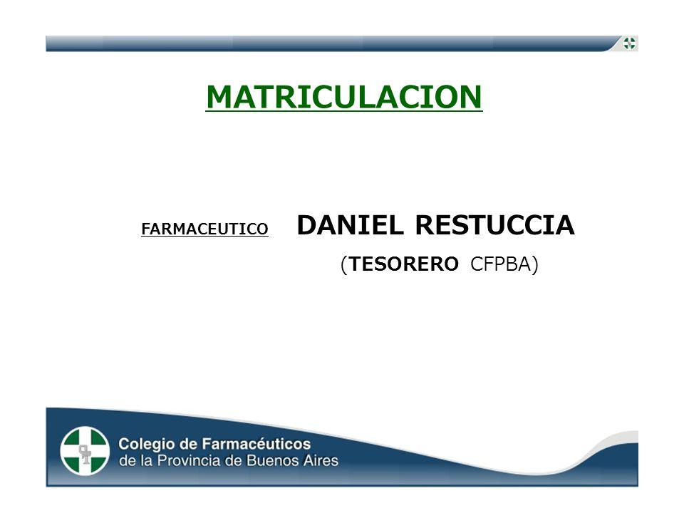 MATRICULACION FARMACEUTICO DANIEL RESTUCCIA (TESORERO CFPBA)
