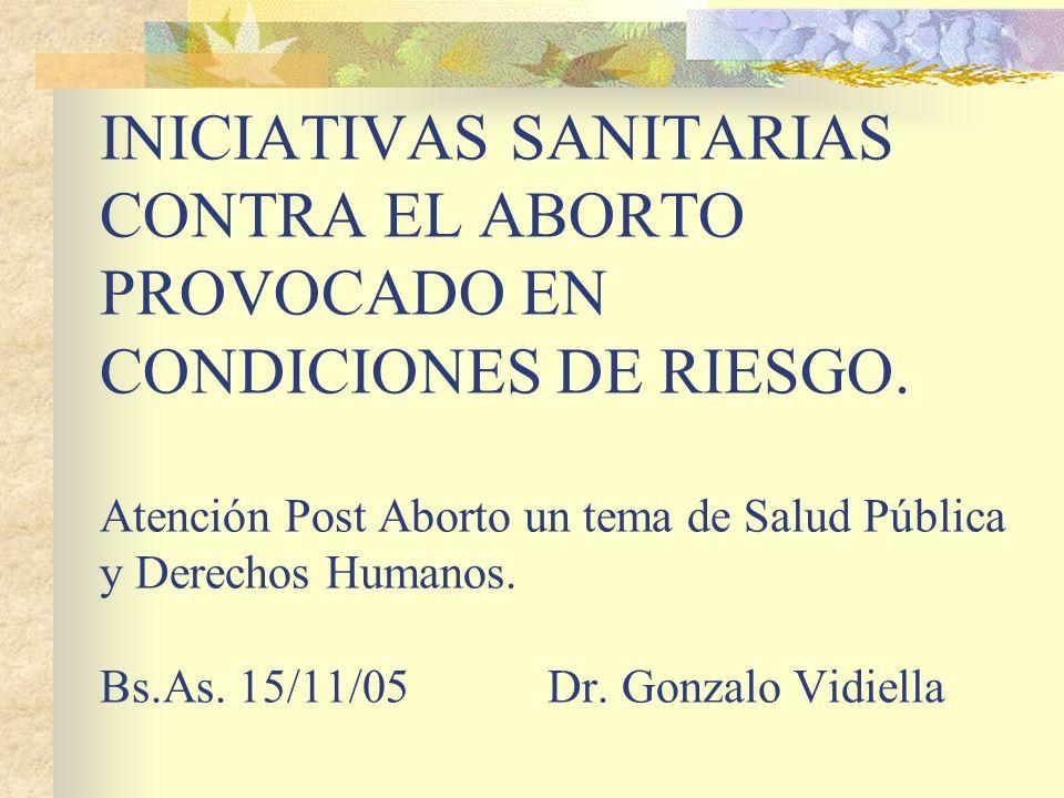INICIATIVAS SANITARIAS CONTRA EL ABORTO PROVOCADO EN CONDICIONES DE RIESGO.