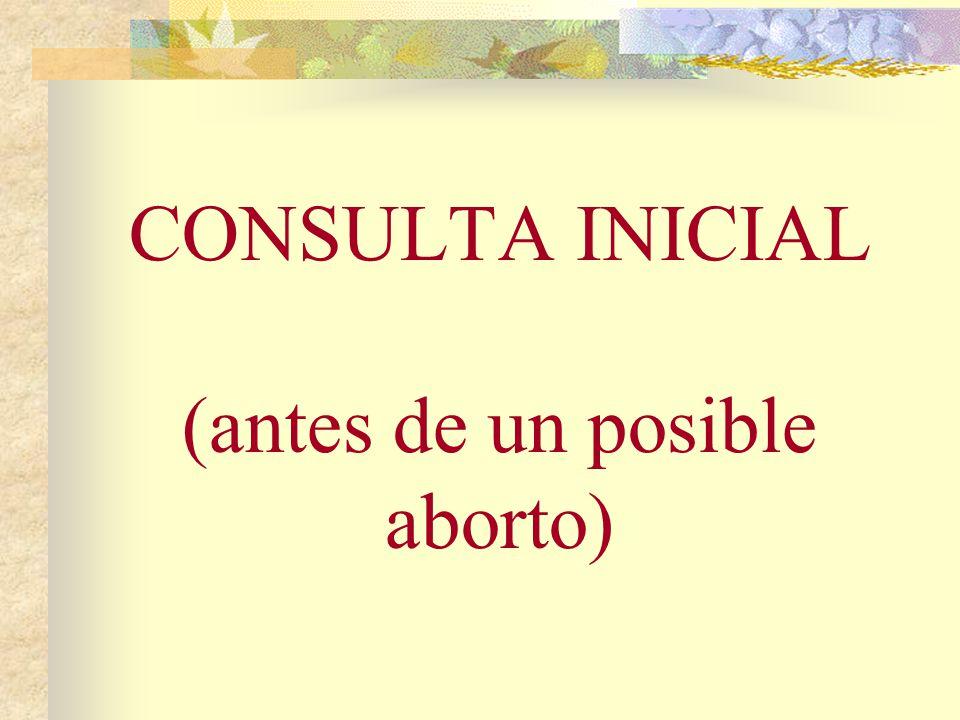 CONSULTA INICIAL (antes de un posible aborto)