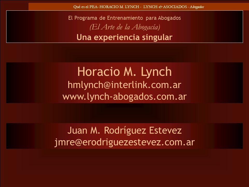 Qué es el PEA- HORACIO M. LYNCH - LYNCH & ASOCIADOS - Abogados El Programa de Entrenamiento para Abogados (El Arte de la Abogacía) Juan M. Rodríguez E
