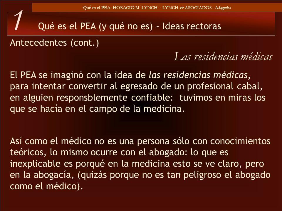 Qué es el PEA- HORACIO M. LYNCH - LYNCH & ASOCIADOS - Abogados Las residencias médicas El PEA se imaginó con la idea de las residencias médicas, para