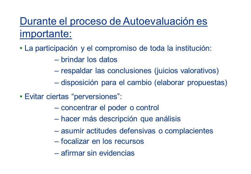Durante el proceso de Autoevaluación es importante: La participación y el compromiso de toda la institución: – brindar los datos – respaldar las concl