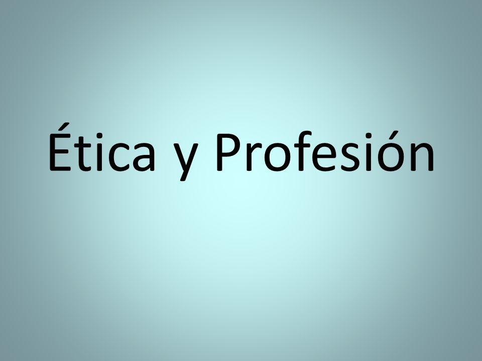 Ética y Profesión