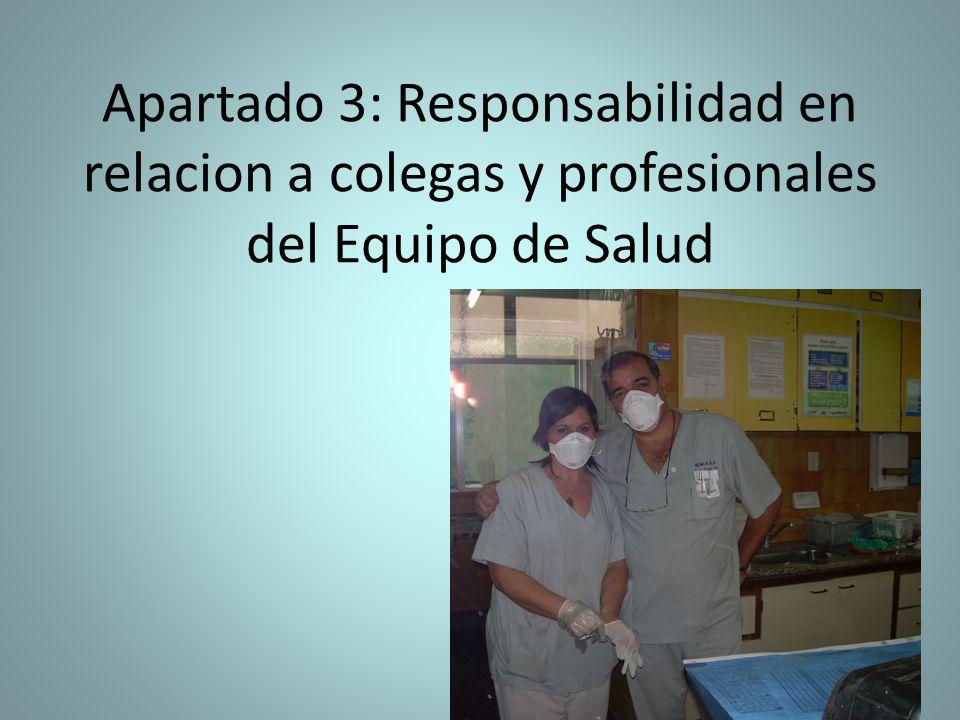 Apartado 3: Responsabilidad en relacion a colegas y profesionales del Equipo de Salud
