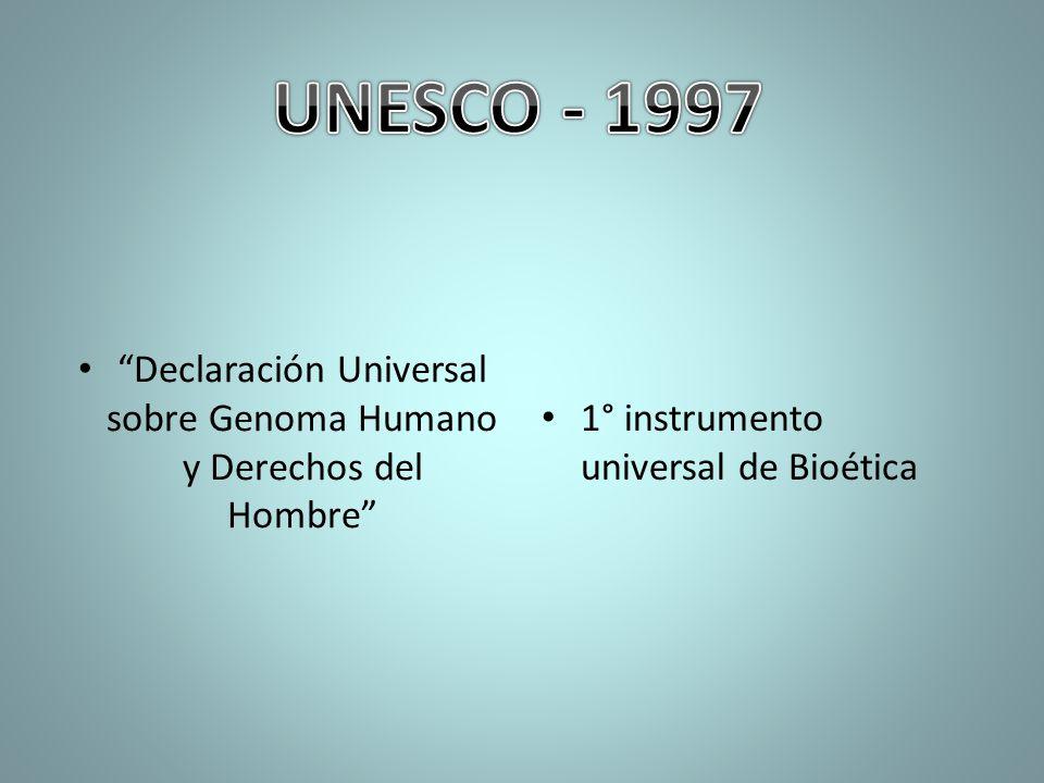 Declaración Universal sobre Genoma Humano y Derechos del Hombre 1° instrumento universal de Bioética