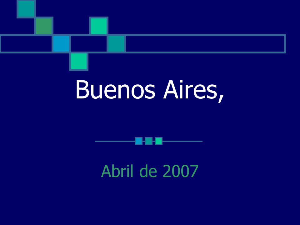Buenos Aires, Abril de 2007