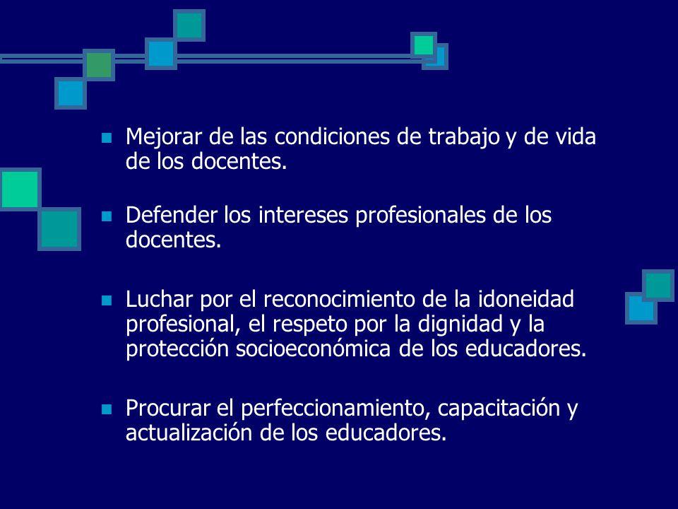 Mejorar de las condiciones de trabajo y de vida de los docentes.