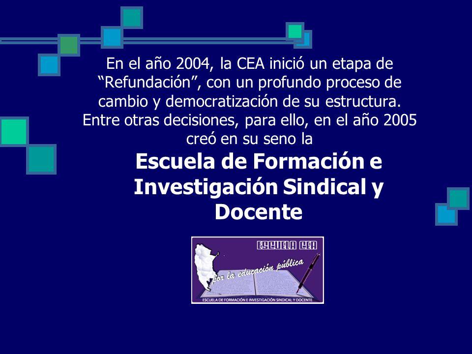 En el año 2004, la CEA inició un etapa de Refundación, con un profundo proceso de cambio y democratización de su estructura.