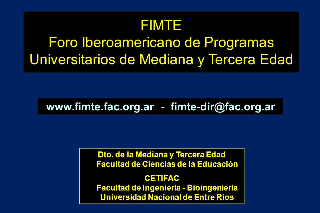 Dto. de la Mediana y Tercera Edad Facultad de Ciencias de la Educación CETIFAC Facultad de Ingeniería - Bioingeniería Universidad Nacional de Entre Rí
