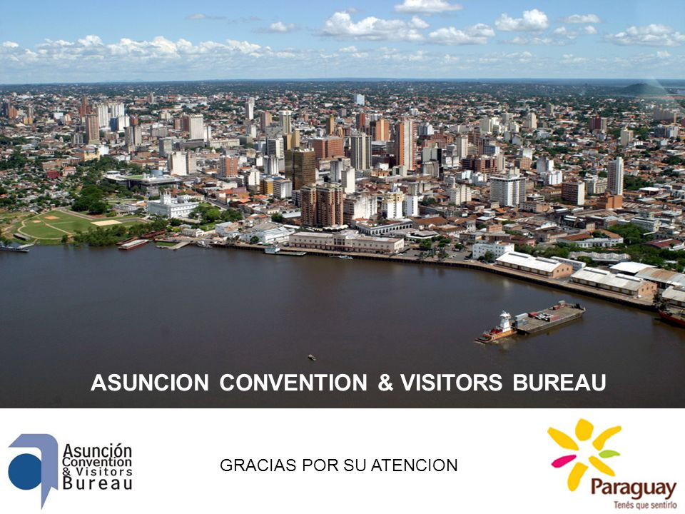 ASUNCION CONVENTION & VISITORS BUREAU GRACIAS POR SU ATENCION